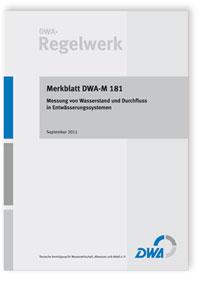 Merkblatt: Merkblatt DWA-M 181, September 2011. Messung von Wasserstand und Durchfluss in Entwässerungssystemen
