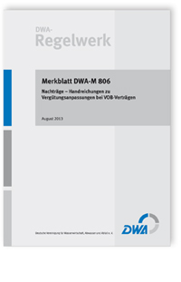 Merkblatt: Merkblatt DWA-M 806, August 2013. Nachträge - Handreichungen zu Vergütungsanpassungen bei VOB-Verträgen