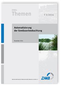 Buch: DWA-Themen T 3/2014, Dezember 2014. Automatisierung der Gewässerbeobachtung