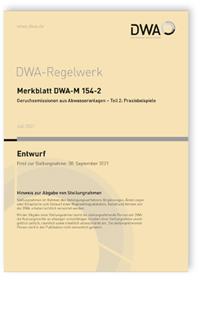 Merkblatt: Merkblatt DWA-M 154-2 Entwurf, Juli 2021. Geruchsemissionen aus Abwasseranlagen - Teil 2: Praxisbeispiele