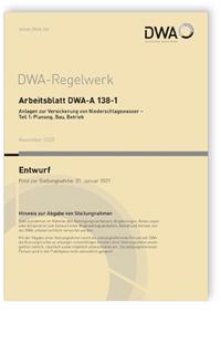Merkblatt: Arbeitsblatt DWA-A 138-1 Entwurf, November 2020. Anlagen zur Versickerung von Niederschlagswasser - Teil 1: Planung, Bau, Betrieb