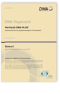 Merkblatt: Merkblatt DWA-M 630 Entwurf, November 2020. Arbeitsschutz bei der gewässerbezogenen Freilandarbeit