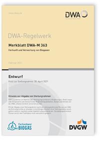 Merkblatt: Merkblatt DWA-M 363 Entwurf, Februar 2021. Herkunft und Verwertung von Biogasen