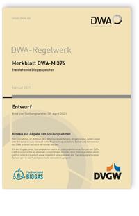 Merkblatt: Merkblatt DWA-M 376 Entwurf, Februar 2021. Freistehende Biogasspeicher