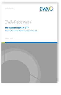 Merkblatt: Merkblatt DWA-M 777, Januar 2021. Wasser-/Abwasseraufbereitung in der Fischzucht