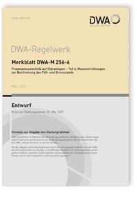 Merkblatt: Merkblatt DWA-M 256-6 Entwurf, März 2021. Prozessmesstechnik auf Kläranlagen - Teil 6: Messeinrichtungen zur Bestimmung des Füll- und Grenzstands