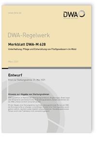Merkblatt: Merkblatt DWA-M 628 Entwurf, März 2021. Unterhaltung, Pflege und Entwicklung von Fließgewässern im Wald
