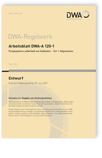 Merkblatt: Arbeitsblatt DWA-A 120-1 Entwurf, Mai 2021. Pumpsysteme außerhalb von Gebäuden - Teil 1: Allgemeines