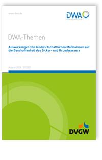 Buch: DWA-Themen T1/2021, August 2021. Auswirkungen von landwirtschaftlichen Maßnahmen auf die Beschaffenheit des Sicker- und Grundwassers