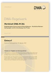 Merkblatt: Merkblatt DWA-M 384 Entwurf, August 2021. Bodenbezogene Verwertung von Klärschlämmen - Rechtliche Rahmenbedingungen und ihre Umsetzung in der Praxis