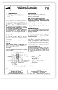 Merkblatt: AGI Arbeitsblatt S 50. Ausbildung von Bewegungsfugen in Oberflächenschutzsystemen entsprechend den AGI Arbeitsblättern S 10 bis S 40. Ausgabe August 2012