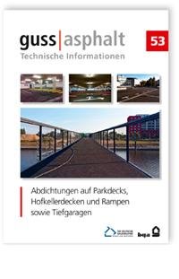 Merkblatt: Abdichtungen auf Parkdecks, Hofkellerdecken und Rampen sowie Tiefgaragen