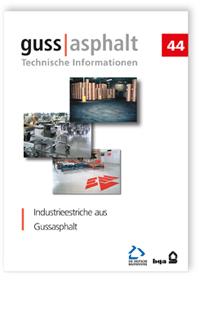 Merkblatt: Industrieestriche aus Gussasphalt