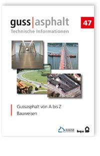 Merkblatt: Gussasphalt von A bis Z - Bauweisen
