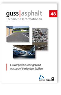 Merkblatt: Gussasphalt in Anlagen mit wassergefährdenden Stoffen