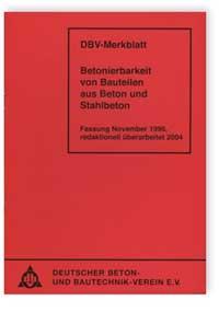 Merkblatt: Merkblatt Betonierbarkeit von Bauteilen aus Beton und Stahlbeton