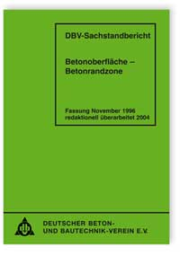Merkblatt: Sachstandbericht. Betonoberfläche - Betonrandzone