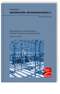 Merkblatt: Merkblatt Betonschalungen und Ausschalfristen