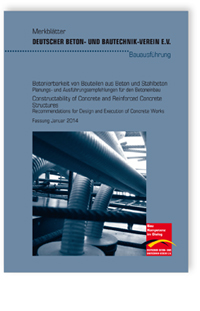 Merkblatt: Merkblatt Betonierbarkeit von Bauteilen aus Beton und Stahlbeton. Planungs- und Ausführungsempfehlungen für den Betoneinbau