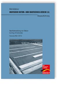 Merkblatt: Nachbehandlung von Beton
