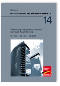 Buch: Weiterbildung Tragwerksplaner Massivbau. Brennpunkt: Aktuelle Normung. DIN 1055, DIN 1045, DIN 4102