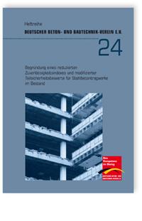 Buch: Begründung eines reduzierten Zuverlässigkeitsindexes und modifizierter Teilsicherheitsbeiwerte für Stahlbetontragwerke im Bestand