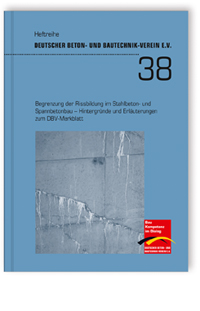 Buch: Begrenzung der Rissbildung im Stahlbeton- und Spannbetonbau. Hintergründe und Erläuterungen zum DBV-Merkblatt