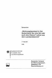 Buch: Wohnungsleerstand in Ostdeutschland. Nur eine Not oder auch eine Chance? Lehren aus dem Leerstandsbericht. Symposium 17. Mai 2001, Halle
