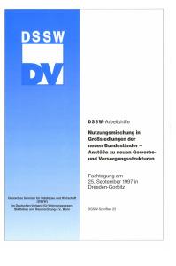 Buch: Nutzungsmischung in Großsiedlungen der neuen Bundesländer - Anstöße zu neuen Gewerbe- und Versorgungsstrukturen. Fachtagung am 25. September 1997 in Dresden-Gorbitz. DSSW-Arbeitshilfe