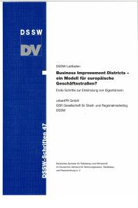 Buch: Business Improvement Districts - ein Modell für europäische Geschäftsstraßen? Erste Schritte zur Einbindung von Eigentümern. DSSW-Leitfaden