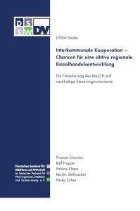 Buch: Interkommunale Kooperation. Chancen für eine aktive regionale Einzelhandelsentwicklung. Die Novellierung des BauGB und nachhaltige Steuerungsinstrumente. DSSW-Studie
