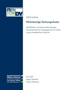Buch: Kleinräumige Nutzungscluster. Identifikation und Analyse kleinräumiger Nutzungscluster als Ausgangspunkt zur Förderung innerstädtischer Standorte. DSSW-Leitfaden