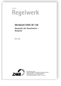 Merkblatt: Merkblatt DWA-M 158, März 2006. Bauwerke der Kanalisation. Beispiele