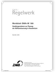 Merkblatt: Merkblatt DWA-M 180, Dezember 2005. Handlungsrahmen zur Planung der Abflusssteuerung in Kanalnetzen