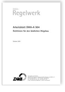 Merkblatt: Arbeitsblatt DWA-A 904, Oktober 2005. Richtlinien für den ländlichen Wegebau
