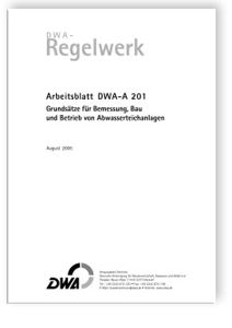 Merkblatt: Arbeitsblatt DWA-A 201, August 2005. Grundsätze für Bemessung, Bau und Betrieb von Abwasserteichanlagen