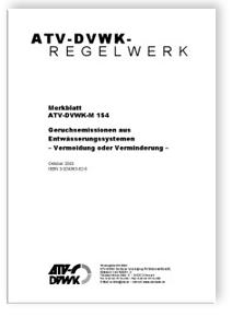 Merkblatt: Merkblatt ATV-DVWK-M 154, Oktober 2003. Geruchsemissionen aus Entwässerungssystemen. Vermeidung oder Verminderung