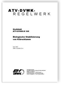 Merkblatt: Merkblatt ATV-DVWK-M 368, April 2003. Biologische Stabilisierung von Klärschlamm