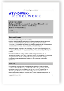 Merkblatt: Merkblatt ATV-DVWK-M 901, März 2002. Gefügestabilität ackerbaulich genutzter Mineralböden. Tl.3. Methoden für eine nachhaltige Bodenbewirtschaftung