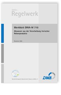 Merkblatt: Merkblatt DWA-M 710, Dezember 2008. Abwasser aus der Verarbeitung tierischer Nebenprodukte
