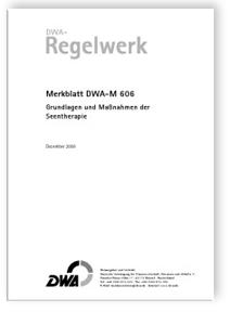 Merkblatt: Merkblatt DWA-M 606, Dezember 2006. Grundlagen und Maßnahmen der Seentherapie
