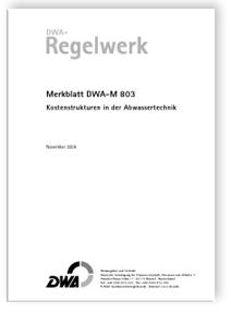 Merkblatt: Merkblatt DWA-M 803, November 2006. Kostenstrukturen in der Abwassertechnik