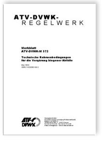 Merkblatt: Merkblatt ATV-DVWK-M 372, Mai 2003. Technische Rahmenbedingungen für die Vergärung biogener Abfälle
