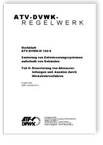 Merkblatt: Merkblatt ATV-DVWK-M 143-9, August 2004. Sanierung von Entwässerungssystemen außerhalb von Gebäuden. Tl.9. Renovierung von Abwasserleitungen und -kanälen durch Wickelrohrverfahren