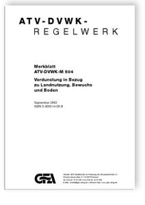 Merkblatt: Merkblatt ATV-DVWK-M 504, September 2002. Verdunstung in Bezug zu Landnutzung, Bewuchs und Boden