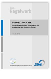 Merkblatt: Merkblatt DWA-M 356, September 2010. Abfälle und Abwässer aus der Reinigung von Mitteldestillat- und Ottokraftstofftanks