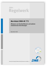 Merkblatt: Merkblatt DWA-M 775, Dezember 2010. Abwasser aus Krankenhäusern und anderen medizinischen Einrichtungen