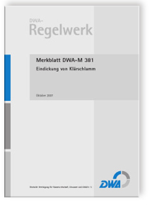 Merkblatt: Merkblatt DWA-M 381, Oktober 2007. Eindickung von Klärschlamm