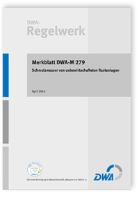 Merkblatt: Merkblatt DWA-M 279, April 2014. Schmutzwasser von unbewirtschafteten Rastanlagen