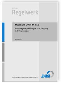 Merkblatt: Merkblatt DWA-M 153, August 2007. Handlungsempfehlungen zum Umgang mit Regenwasser